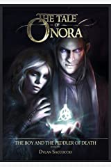 The Tale of Onora: The Boy and the Peddler of Death Kindle Edition