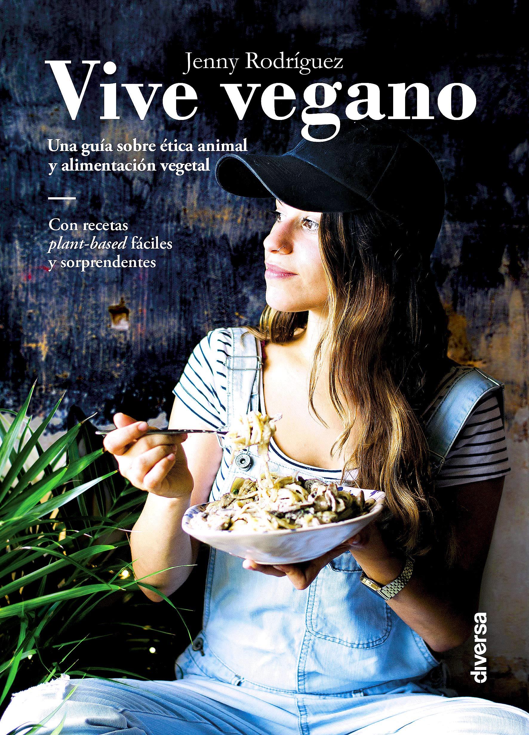 Resultado de imagen de Vive vegano. Una guía sobre ética animal y alimentación vegetal