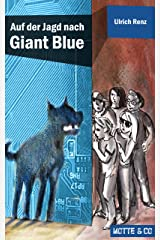 Motte und Co Band 2: Auf der Jagd nach Giant Blue (German Edition) Kindle Edition