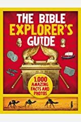 The Bible Explorer's Guide: 1,000 Amazing Facts and Photos Kindle Edition