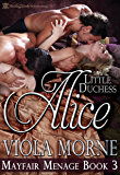 Little Duchess Alice (Mayfair Menage Book 3)