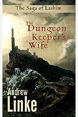 The Dungeon Keeper's Wife (The Saga of Lashim) Kindle Edition
