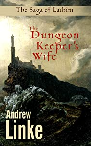 The Dungeon Keeper's Wife (The Saga of Lashim)