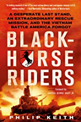 Blackhorse Riders: A Desperate Last Stand, an Extraordinary Rescue Mission, and the Vietnam Battle America Forgot Paperback
