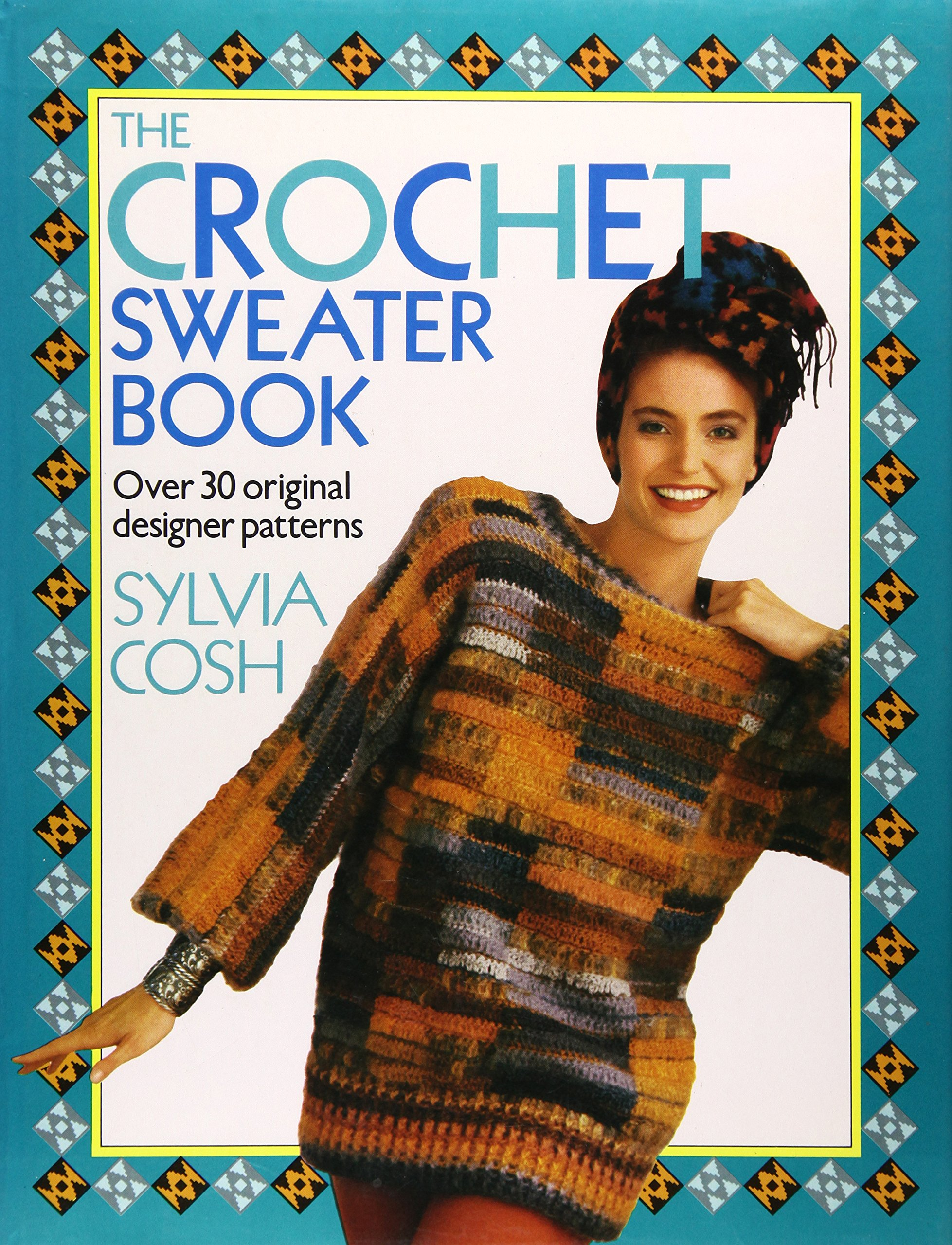 3ec497dc8 The Crochet Sweater Book  Sylvia Cosh