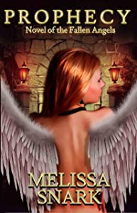 Prophecy: Novel of the Fallen Angels (A Fallen Angels Novel Book 1)