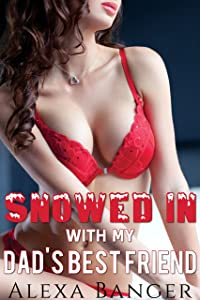 Snowed In With My Dad's Best Friend (First Time Older Man Younger Woman Pregnancy Romance)