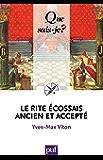 Le Rite Écossais Ancien et Accepté: « Que sais-je ? » n° 3916 (French Edition)
