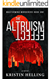 The Altruism Effect (Mastermind Murderers Series Book 1)
