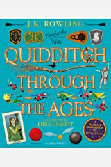 Quidditch Through the Ages - Illustrated Edition: A magical companion to the Harry Potter stories Hardcover