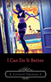 I Can Do It Better (A Cuckold Odyssey Book 2)