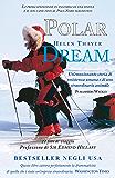 Polar Dream - la prima spedizione in solitaria di una donna e il suo cane fino al Polo Nord magnetico