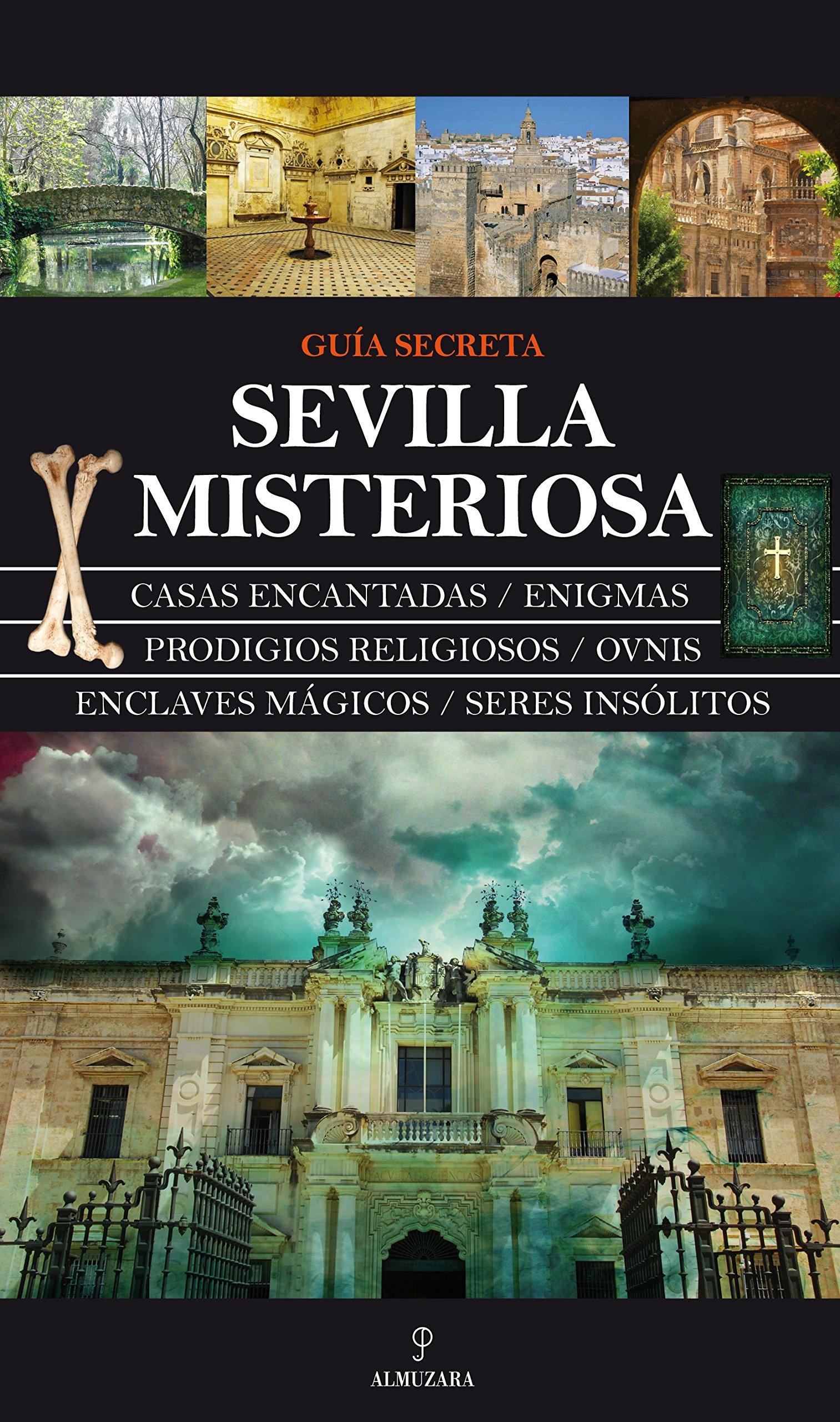 Sevilla Misteriosa (Mágica): Amazon.es: Frías Ciruela, José Manuel ...