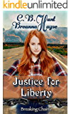 Justice For Liberty (Breaking Chains Book 1)