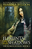 Elemental Shadows: An Urban Fantasy Novel Series (The Eldritch Files Book 2)