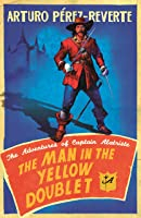 The Man In The Yellow Doublet: The Adventures Of