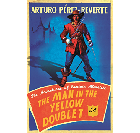 The Man In The Yellow Doublet: The Adventures Of Captain Alatriste (English Edition) eBook: Perez-Reverte, Arturo: Amazon.es: Tienda Kindle