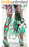 Now or Never (Iris Boys  Book 1)
