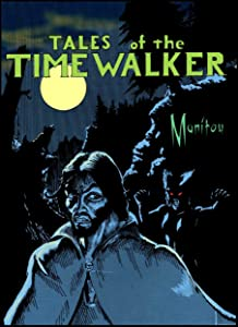 Tales of the Timewalker: Manitou