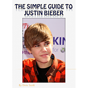 Justin Bieber: The Simple Guide To: My Hometown