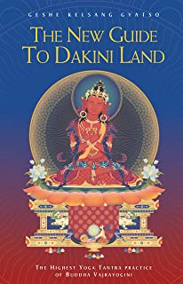 Guide to Dakini Land: A Commentary to the Highest Yoga ...