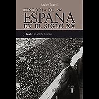 Historia de España en el siglo XX - 3: La dictadura de Franco (Spanish Edition)