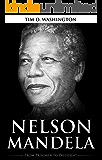 Nelson Mandela: From Prisoner to President, Biography of Nelson Mandela