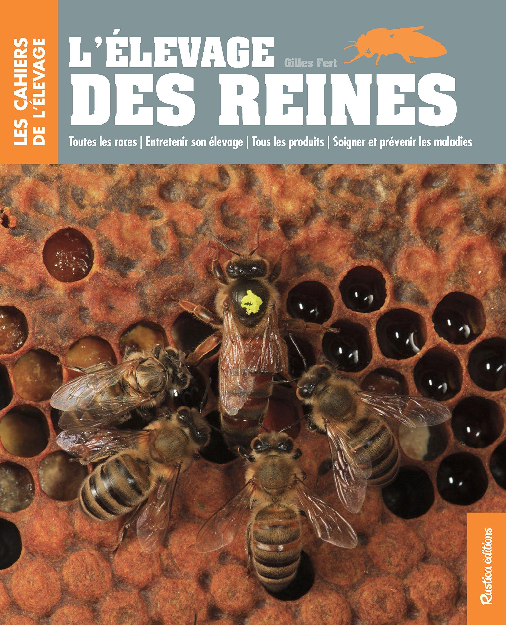 L'Élevage des Reines Broché – 21 mars 2014 Gilles Fert L' Élevage des Reines RUSTICA 281530564X