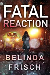 Fatal Reaction (Paramedic Anneliese Ashmore Mysteries Book 1) Kindle Edition