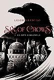 Six of crows, T02 : La cité corrompue