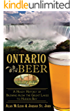 Ontario Beer: A Heady History of Brewing from the Great Lakes to Hudson Bay (American Palate)