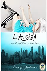 L.A. Child and Other Stories Kindle Edition
