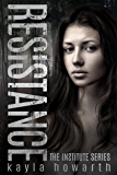 Resistance (The Institute Series Book 2)