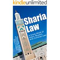 Sharia Law: A Grisly Work of Islam, Muslim, and Criminal Law (Islamic Books Book 1)