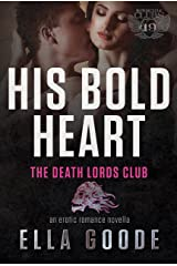 His Bold Heart: Her Stepbrother's Desire, a Death Lords MC (The Motorcycle Clubs Book 19)