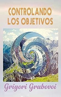Controlando los Objetivos (Spanish Edition)