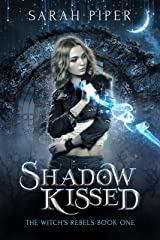Shadow Kissed (The Witch's Rebels Book 1) Kindle Edition