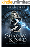 Shadow Kissed: A Reverse Harem Paranormal Romance (The Witch's Rebels Book 1)