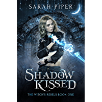 Shadow Kissed (The Witch's Rebels Book 1) (English Edition)