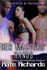Her Masters' Hands (Captives of Pra'kir Book 5) Kindle Edition