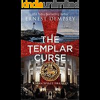 The Templar Curse: A Sean Wyatt Archaeological Thriller (Sean Wyatt Adventure Book 15)