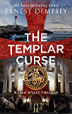 The Templar Curse: A Sean Wyatt Archaeological Thriller (Sean Wyatt Adventure Book 15) (English Edition)