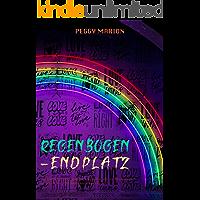 Regenbogen-Endplatz (German Edition)