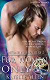 For Women Only: Antonello Brothers 2: a Scifi Romance
