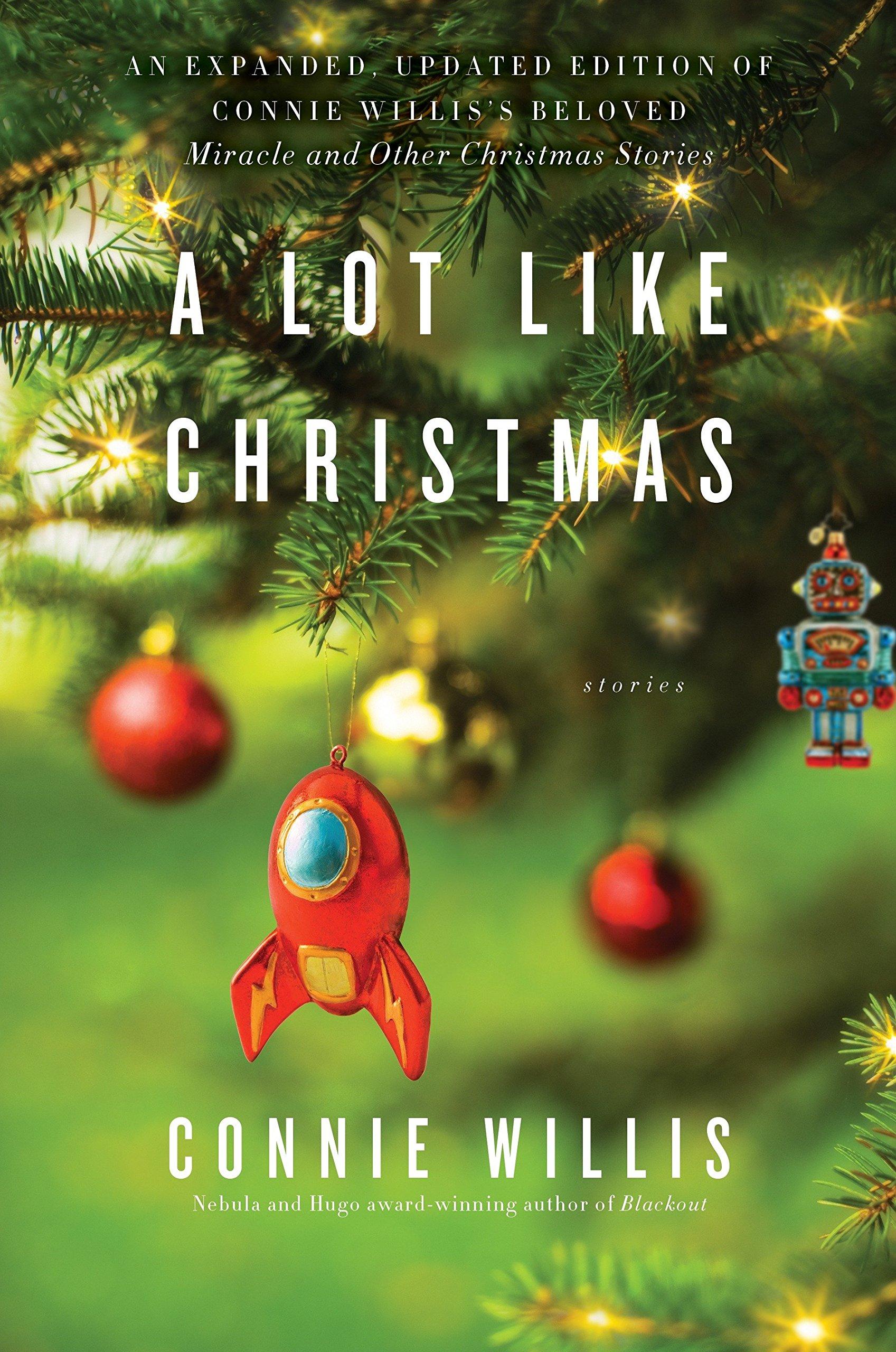 A Lot Like Christmas: Stories: Willis, Connie: 9780399182341: Amazon.com: Books