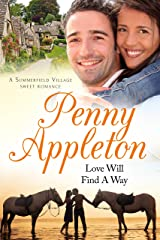 Love Will Find A Way: A Summerfield Village Sweet Romance Kindle Edition