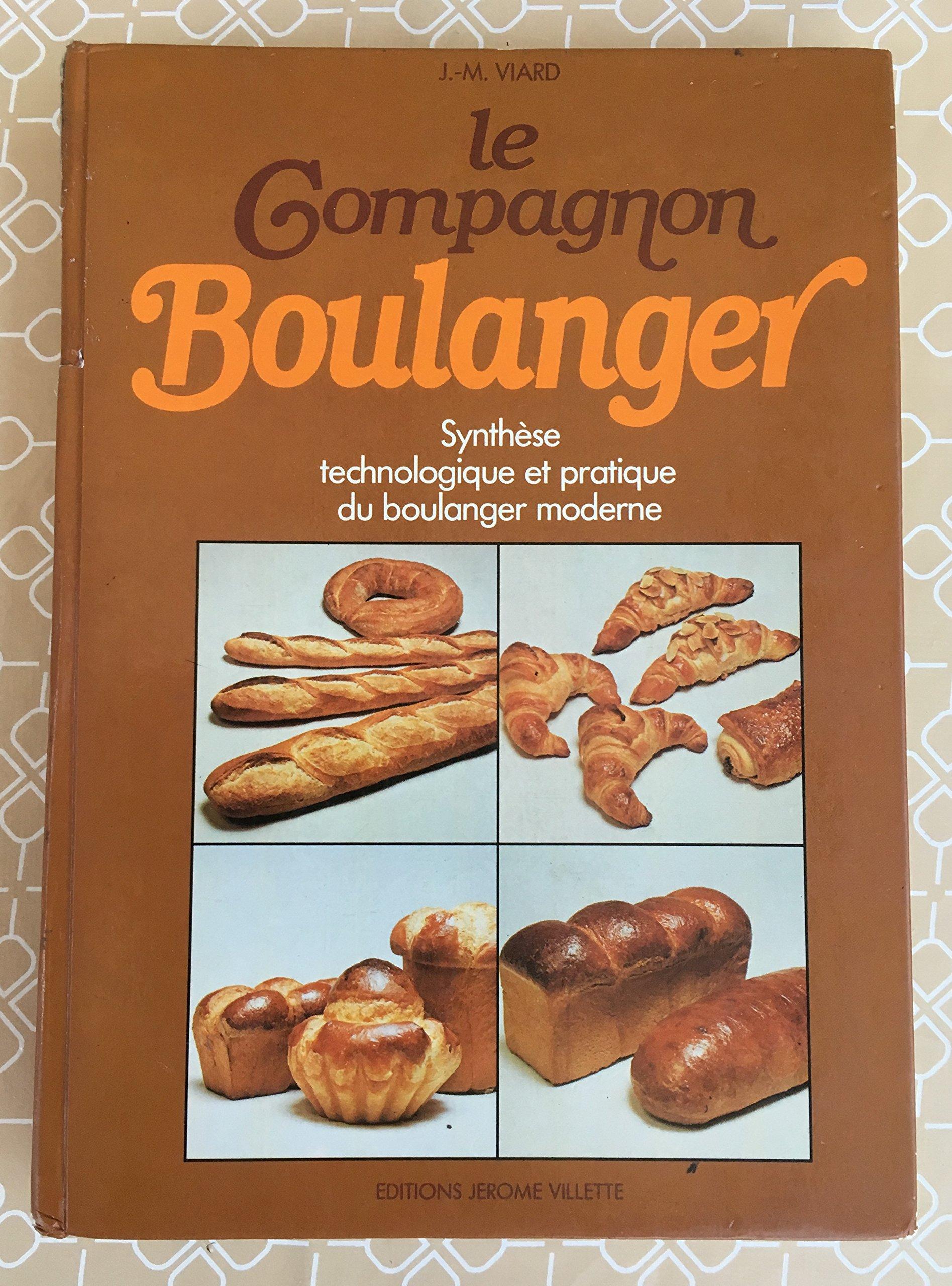 Synthèse technologique et pratique du boulanger moderne - Jean-Marie Viard - Livres