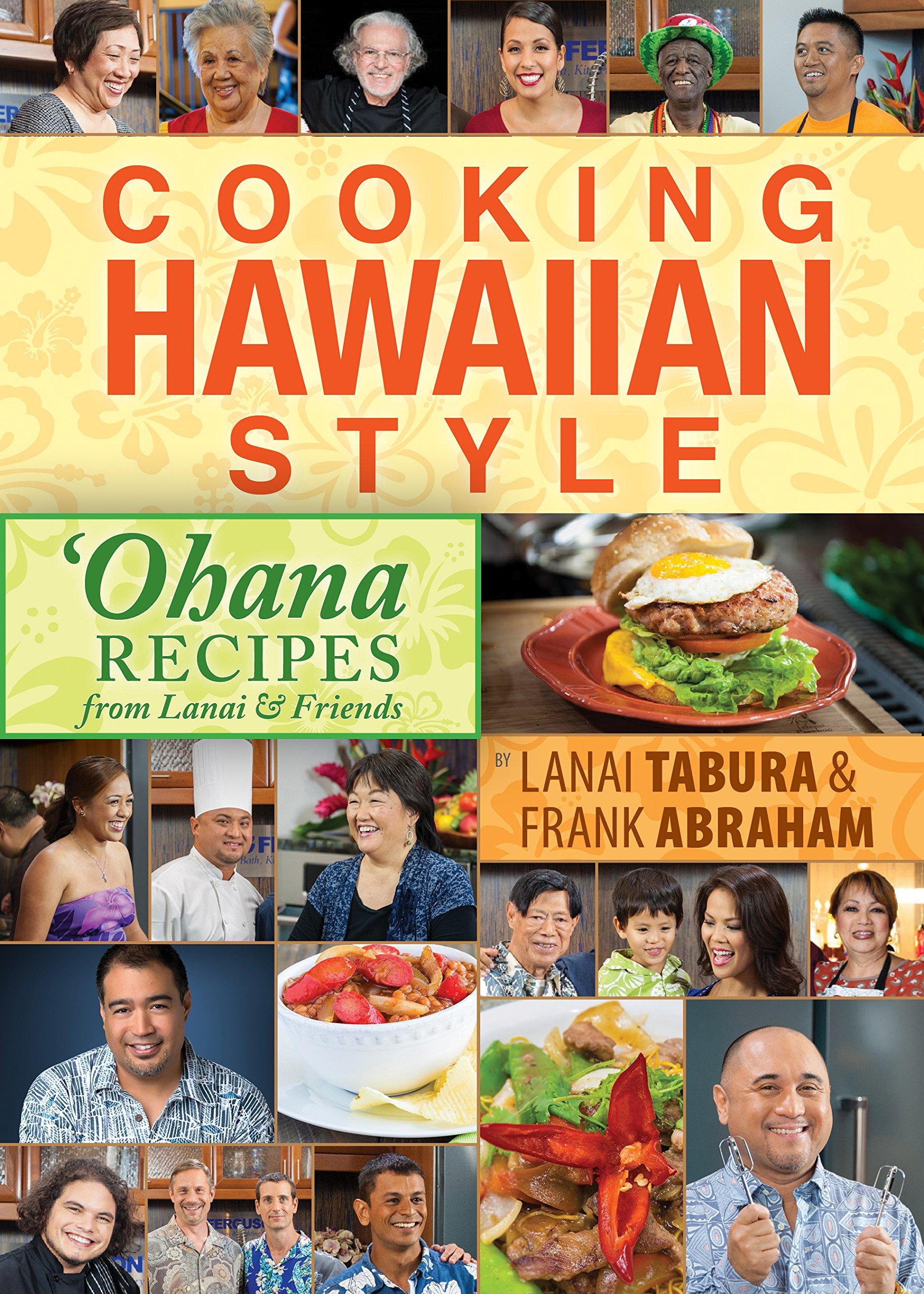 Cooking Hawaiian Style: Ohana Recipes from Lanai & Friends PDF
