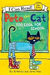 Pete the Cat: Too Cool for School (My First I Can Read) Kindle Edition