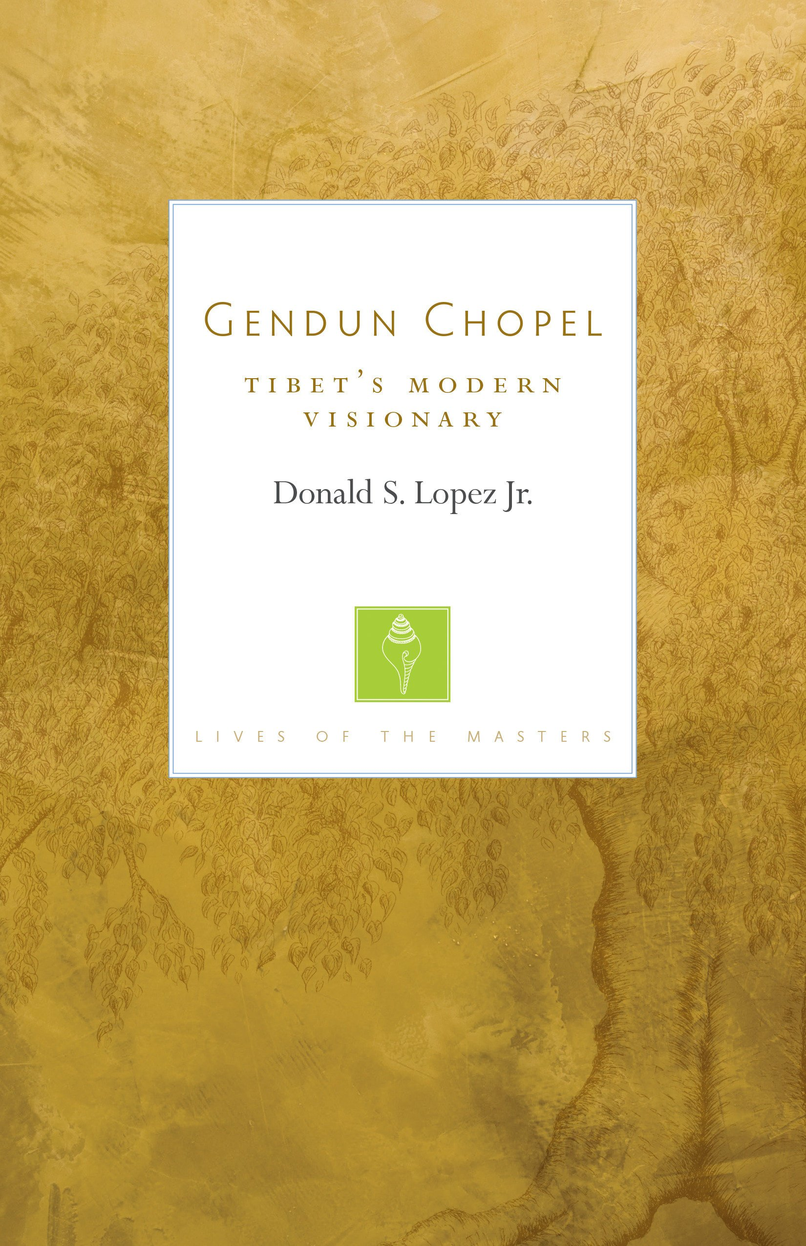 Download Gendun Chopel: Tibet's Modern Visionary (Lives of the Masters) PDF